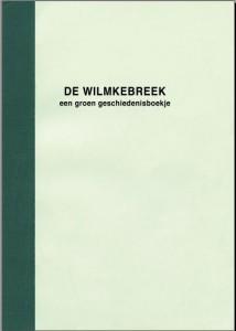 Wilmkebreek een groen geschiedenisboekje een uitgave van de Vereniging nu te downloaden.